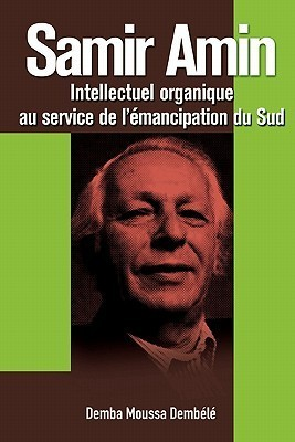 Samir Amin: Intellectuel Organique Au Service de LEmancipation Du Sud Demba Moussa Demb L.