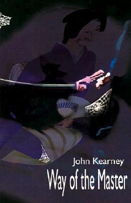 Way of the Master John Kearney