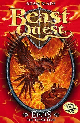 Epos The Flame Bird (Beast Quest, #6)  by  Adam Blade