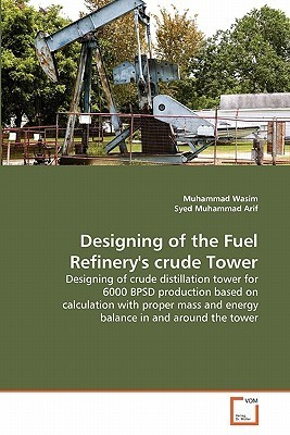 Designing of the Fuel Refinerys Crude Tower Muhammad Wasim