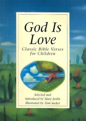 God is Love: Classic Bible Verses for Children Mary Joslin