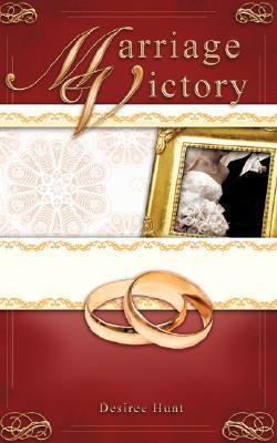 Marriage Victory Desiree Hunt