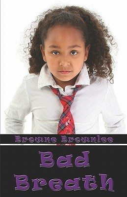 Bad Breath  by  Browne Brownlee