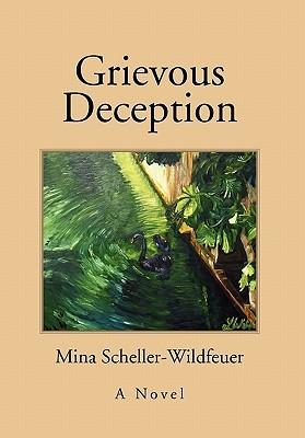 Grievous Deception Mina Scheller-Wildfeuer