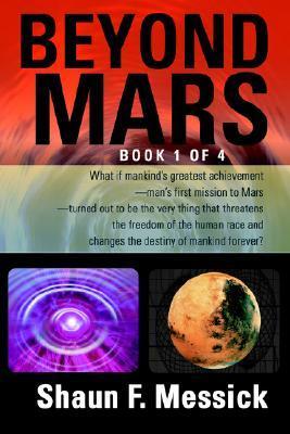 Beyond Mars Shaun F. Messick
