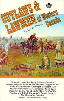 Outlaws & Lawmen of Western Canada- Vol. 3 Heritage House