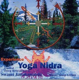 Experience Yoga Nidra: Guided deep relaxation  by  Swami Janakananda Saraswati