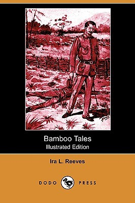 Bamboo Tales (Illustrated Edition) Ira Reeves