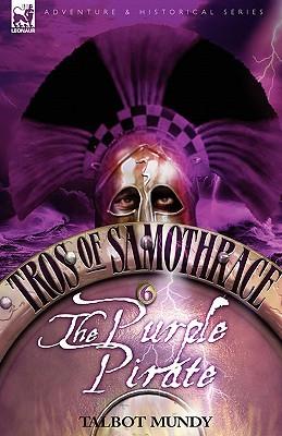 Tros of Samothrace 6: The Purple Pirate Talbot Mundy
