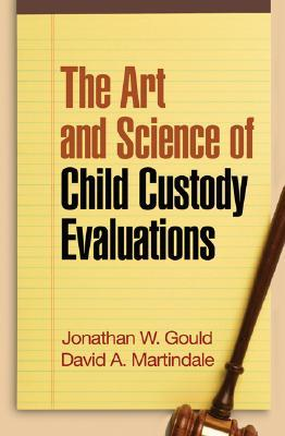 Conducting Scientifically Crafted Child Custody Evaluations Jonathan W. Gould