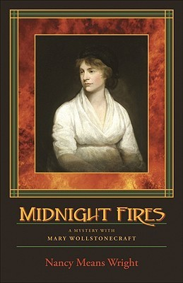 Midnight Fires (Mary Wollstonecraft, #1) Nancy Means Wright