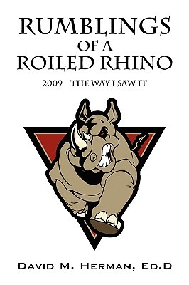 Rumblings of a Roiled Rhino: 2009--The Way I Saw It  by  David M. Herman