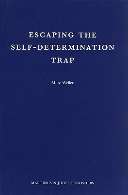Escaping the Self-Determination Trap  by  Marc Weller