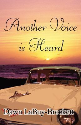 Another Voice Is Heard Dawn LaBuy-Brockett