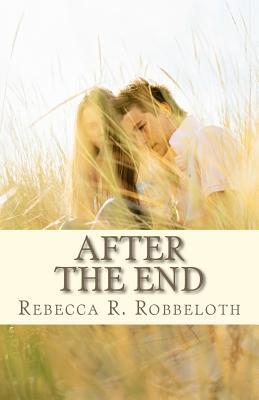 After the End  by  Rebecca R. Robbeloth