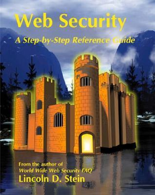 Web Security: A Step-By-Step Reference Guide  by  Lincoln Stein