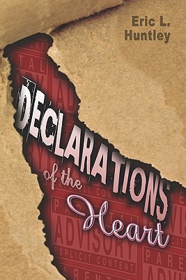 Declarations of the Heart  by  Eric L. Huntley