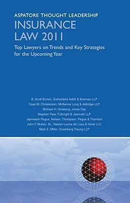 Insurance Law 2011: Top Lawyers on Trends and Key Strategies for the Upcoming Year  by  B. Scott Burton