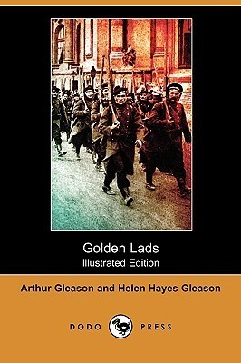 Golden Lads (Illustrated Edition) Arthur Gleason