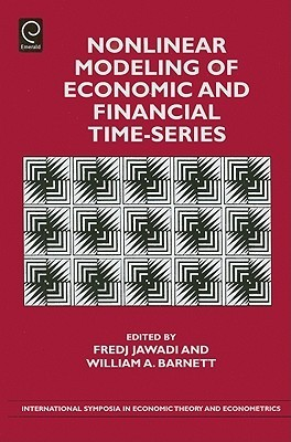 Nonlinear Modeling of Economic and Financial Time-Series  by  Fredj Jawadi