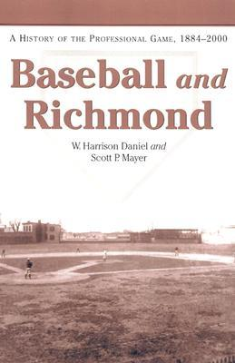 Baseball and Richmond: A History of the Professional Game, 1884-2000  by  W. Harrison Daniel