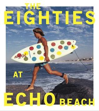 The Eighties at Echo Beach Michael Moir