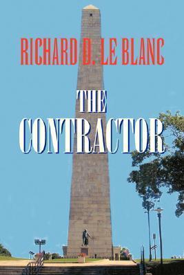 The Contractor Richard D. Le Blanc
