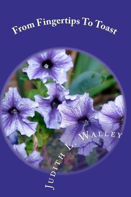 From Fingertips to Toast: Judith L. Walley