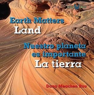 Land/La Tierra  by  Dana Meachen Rau