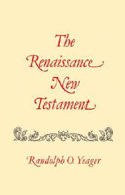 Renaissance New Testament, Vol. 14: Gal. 2:1-Phil. 4:23 Anonymous