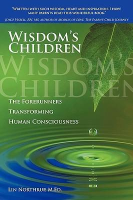 Wisdoms Children  by  Lin Northrup
