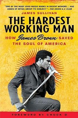 Hardest Working Man  by  James    Sullivan