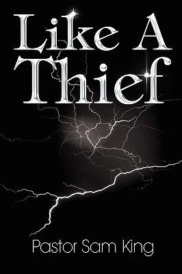 Like a Thief  by  Samuel   King
