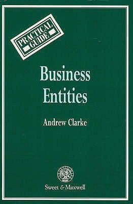 Business Entities: A Practical Guide  by  Andrew Clarke