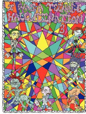 I Was a Teenage Hallucination #3  by  Jahred Rum