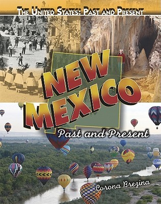 New Mexico: Past and Present  by  Corona Brezina