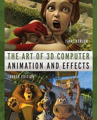 The Art of 3D Computer Animation and Effects  by  Isaac V. Kerlow
