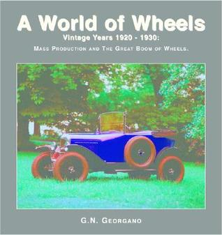Vintage Years 1920-1930: Mass Production and the Great Boom of Wheels  by  Nick Georgano
