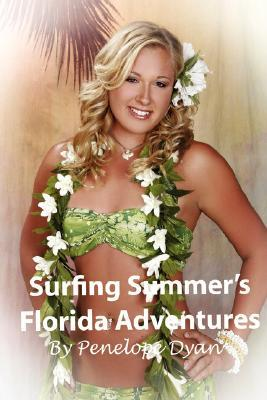 Surfing Summers Florida Adventures Penelope Dyan
