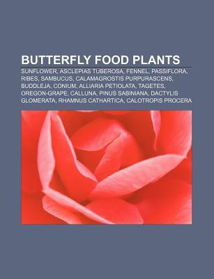 Butterfly Food Plants: Sunflower, Asclepias Tuberosa, Fennel, Passiflora, Ribes, Sambucus, Calamagrostis Purpurascens, Buddleja, Conium  by  Source Wikipedia
