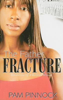 The Father Fracture  by  Pam Pinnock