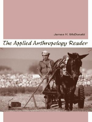 The Applied Anthropology Reader James H. McDonald