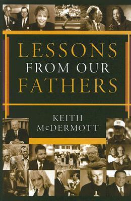 Lessons from Our Fathers  by  Keith McDermott