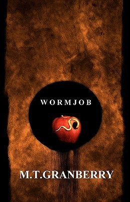 Wormjob M. T. Granberry