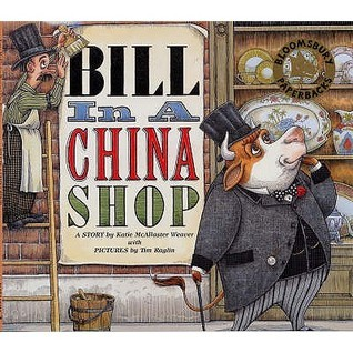 Bill In A China Shop  by  Katie McAllaster Weaver