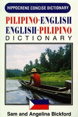 Pilipino-English/English-Pilipino Concise Dictionary  by  Sam Bickford