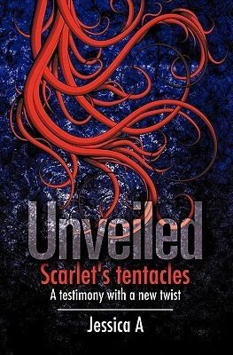 Unveiled  by  Jessica A