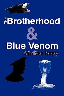 The Brotherhood & Blue Venom Walter Brey