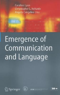 Emergence of Communication and Language  by  Caroline Lyon