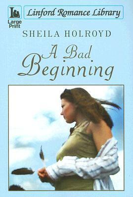 A Bad Beginning Sheila Holroyd